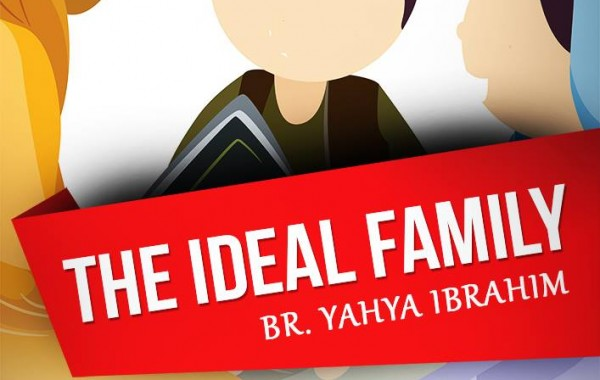 The Ideal Family: Sh Yahya Ibrahim